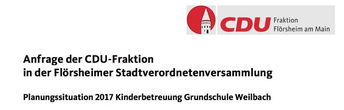 Anfrage der CDU-Fraktion zur Planungssituation 2017 Kinderbetreuung Grundschule Weilbach