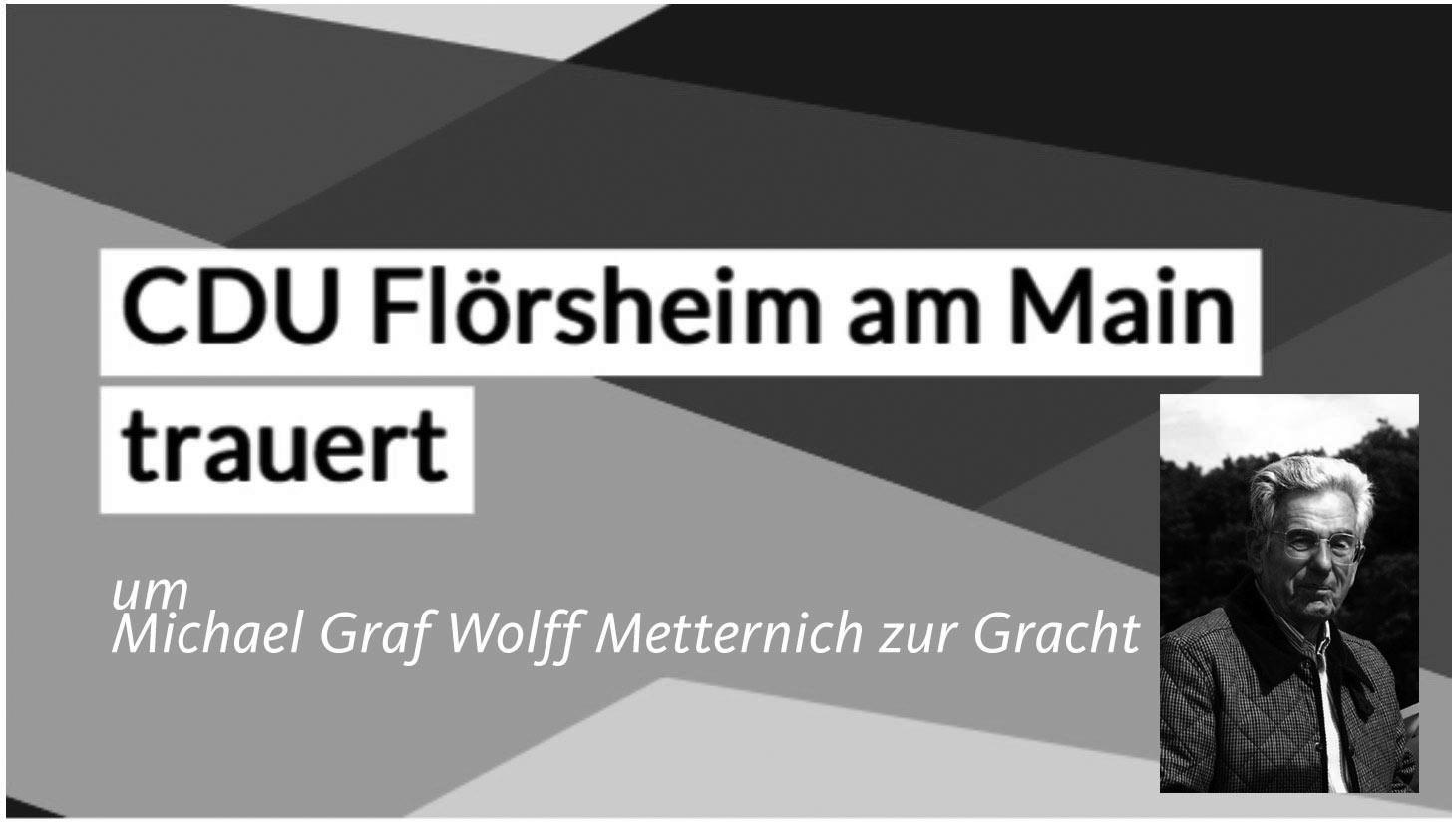 Flörsheimer CDU trauert um Michael Graf Wolff Metternich zur Gracht