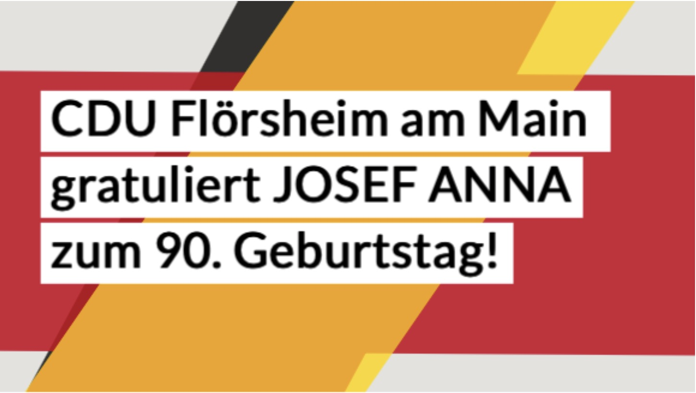 Flörsheimer CDU gratuliert Josef Anna