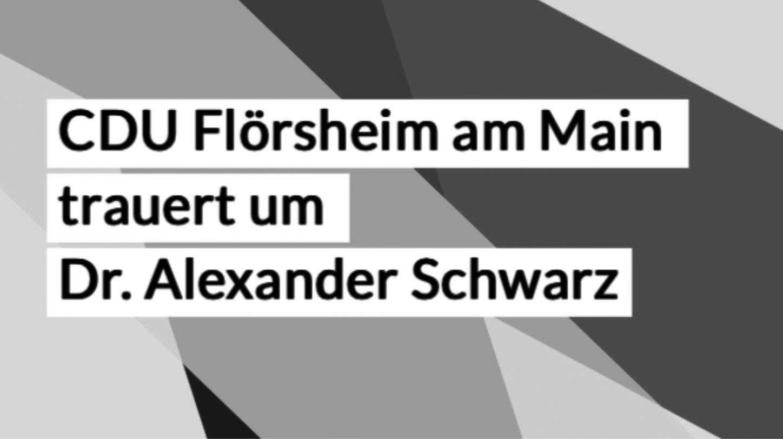 CDU trauert um Dr. Alexander Schwarz