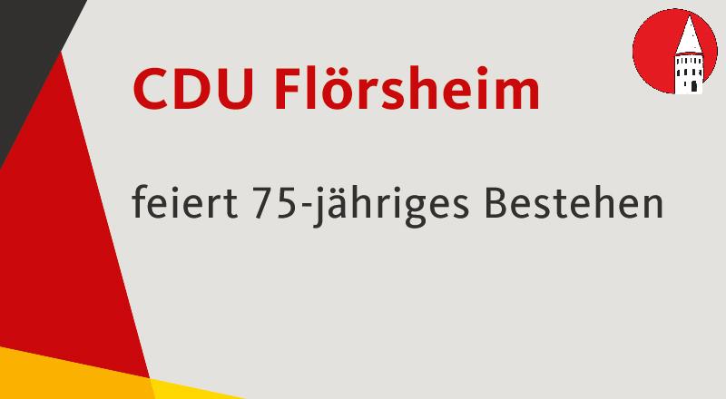 CDU Flörsheim feiert 75-jähriges Bestehen