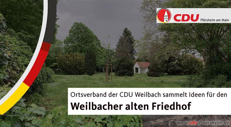 Ortsverband der CDU Weilbach sammelt Ideen für den Weilbacher alten Friedhof